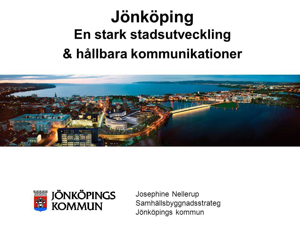 Jönköping En stark stadsutveckling & hållbara kommunikationer