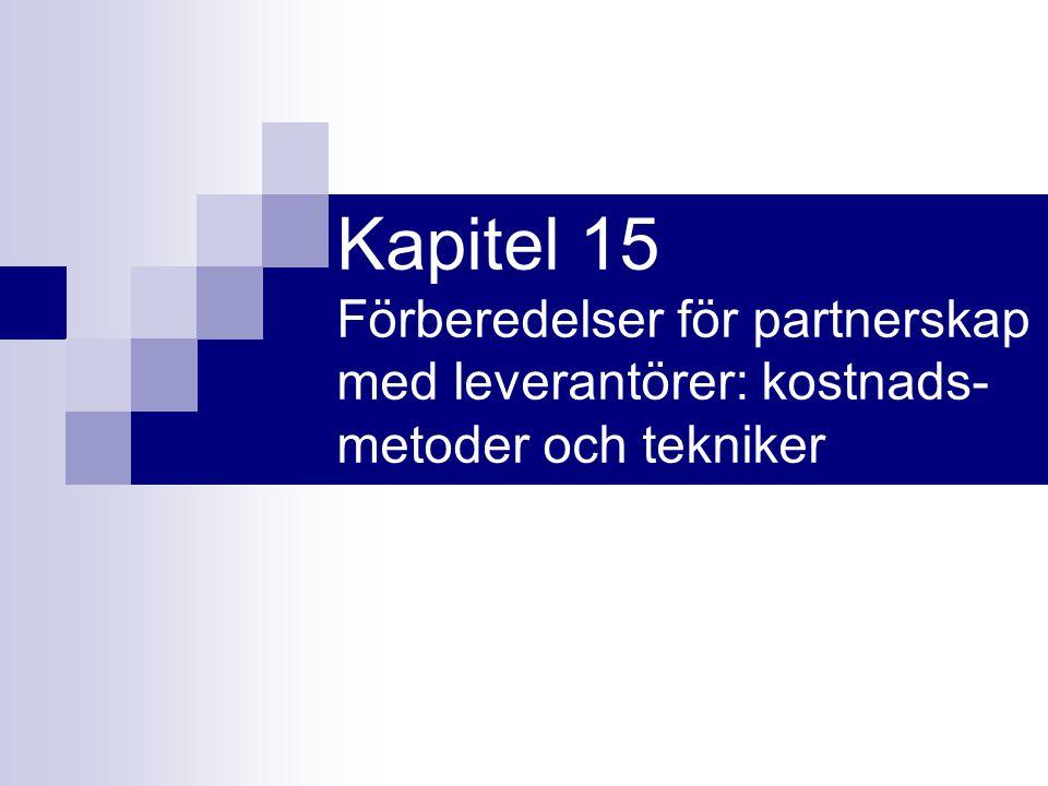 Kapitel 15 Förberedelser för partnerskap med leverantörer: kostnads-metoder och tekniker