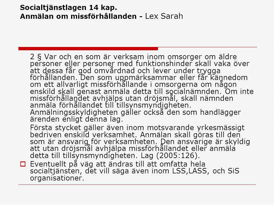 Socialtjänstlagen 14 kap. Anmälan om missförhållanden - Lex Sarah