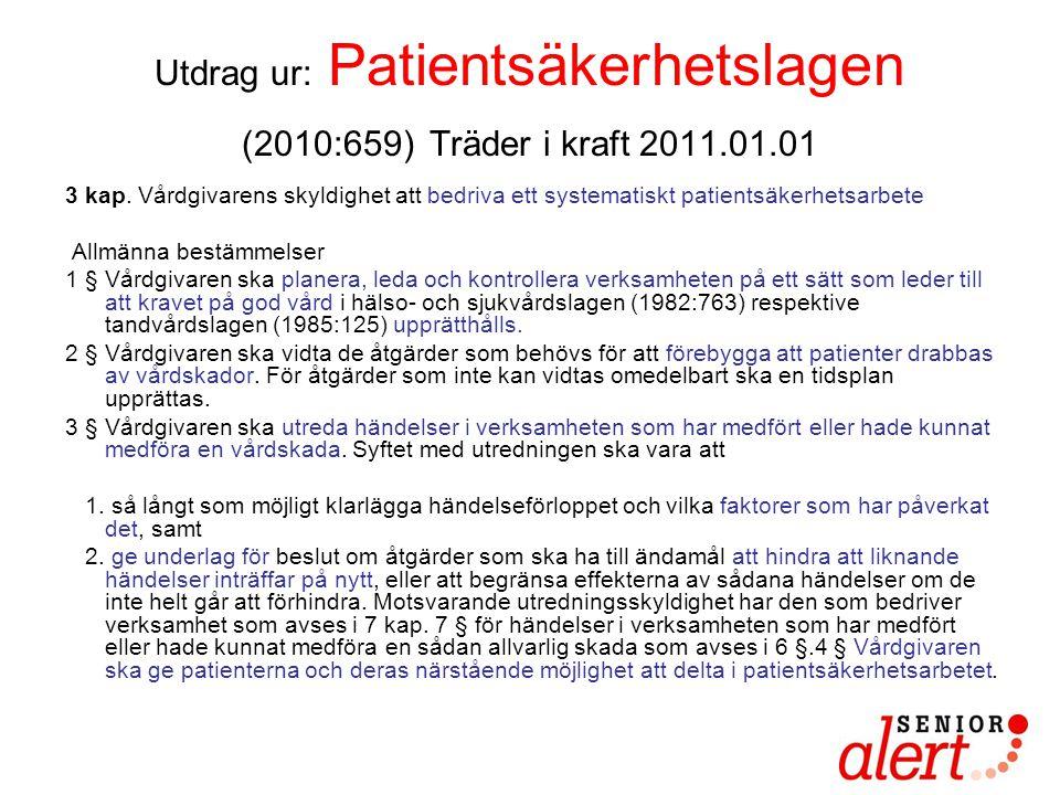 Utdrag ur: Patientsäkerhetslagen (2010:659) Träder i kraft 2011.01.01