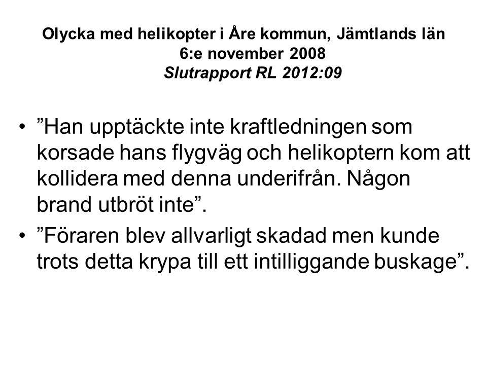 Olycka med helikopter i Åre kommun, Jämtlands län 6:e november 2008 Slutrapport RL 2012:09