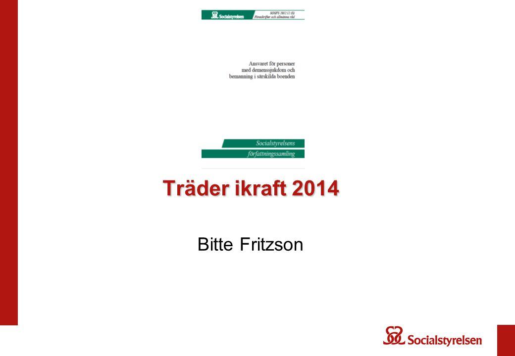 Träder ikraft 2014 Bitte Fritzson
