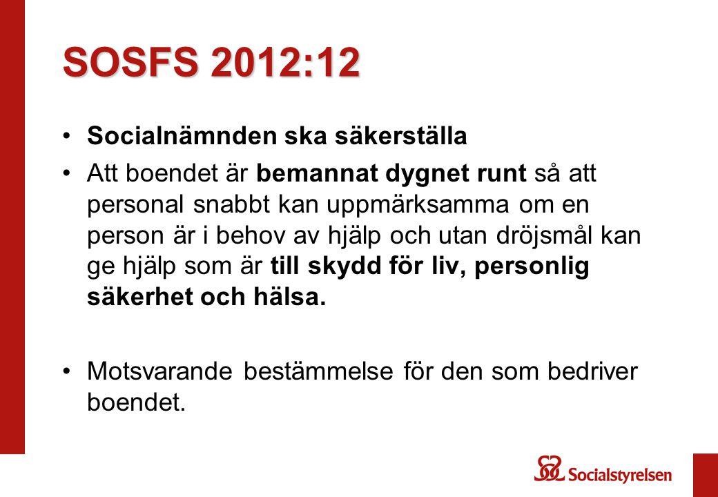 SOSFS 2012:12 Socialnämnden ska säkerställa