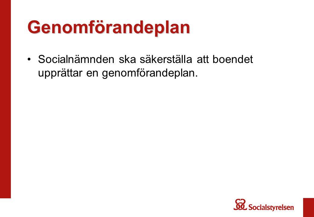 Genomförandeplan Socialnämnden ska säkerställa att boendet upprättar en genomförandeplan.
