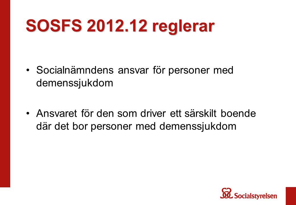 SOSFS 2012.12 reglerar Socialnämndens ansvar för personer med demenssjukdom.