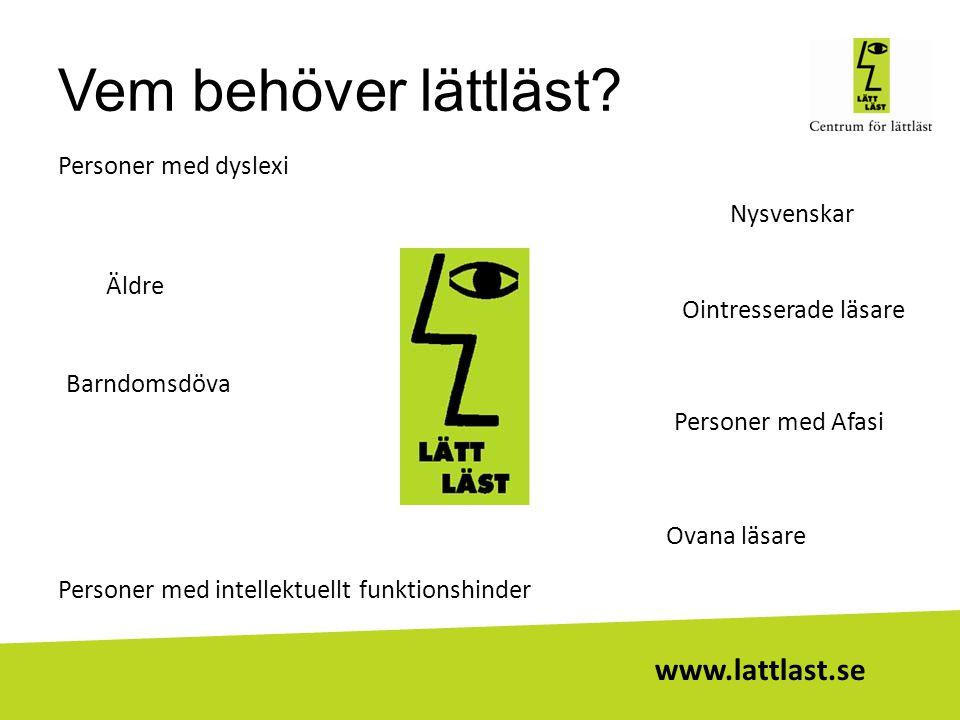 Vem behöver lättläst Personer med dyslexi Nysvenskar Äldre