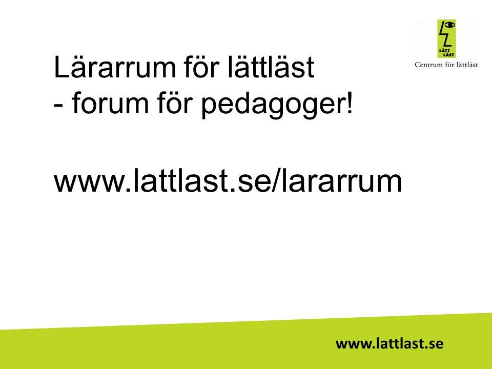 Lärarrum för lättläst - forum för pedagoger! www.lattlast.se/lararrum