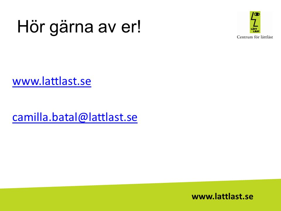 Hör gärna av er! www.lattlast.se camilla.batal@lattlast.se