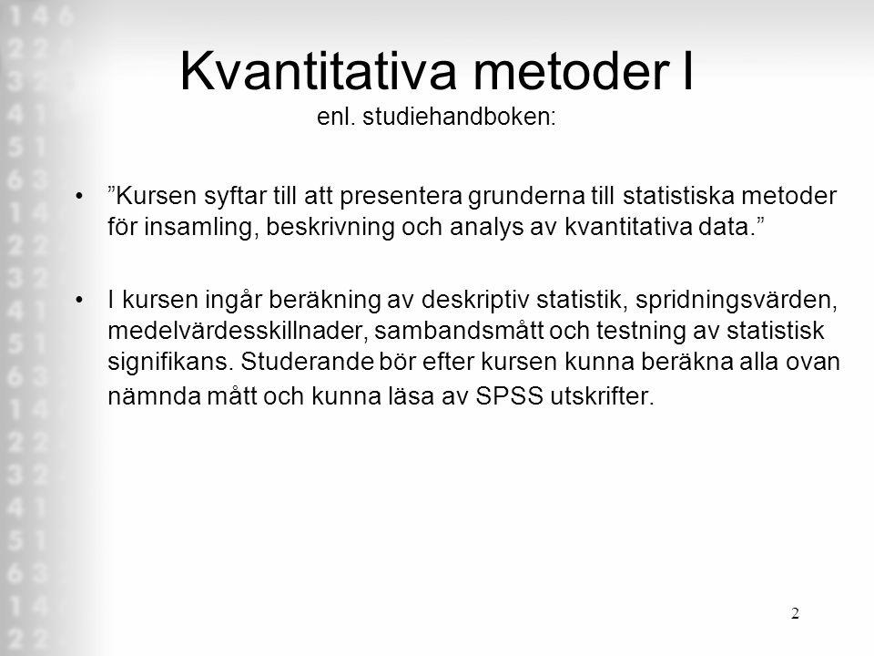 Kvantitativa metoder I enl. studiehandboken: