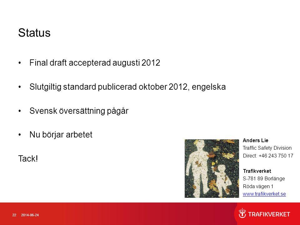 Status Final draft accepterad augusti 2012