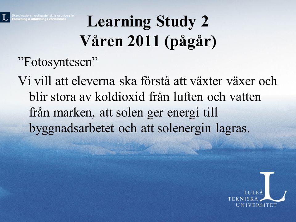 Learning Study 2 Våren 2011 (pågår)