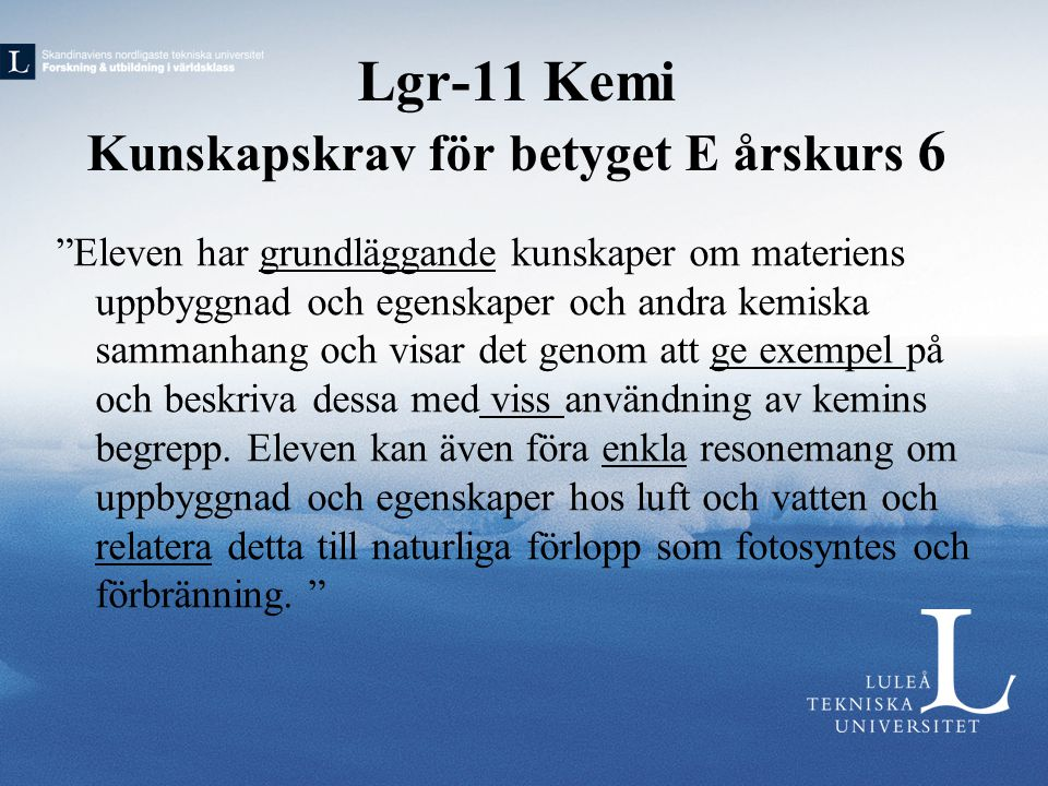 Lgr-11 Kemi Kunskapskrav för betyget E årskurs 6