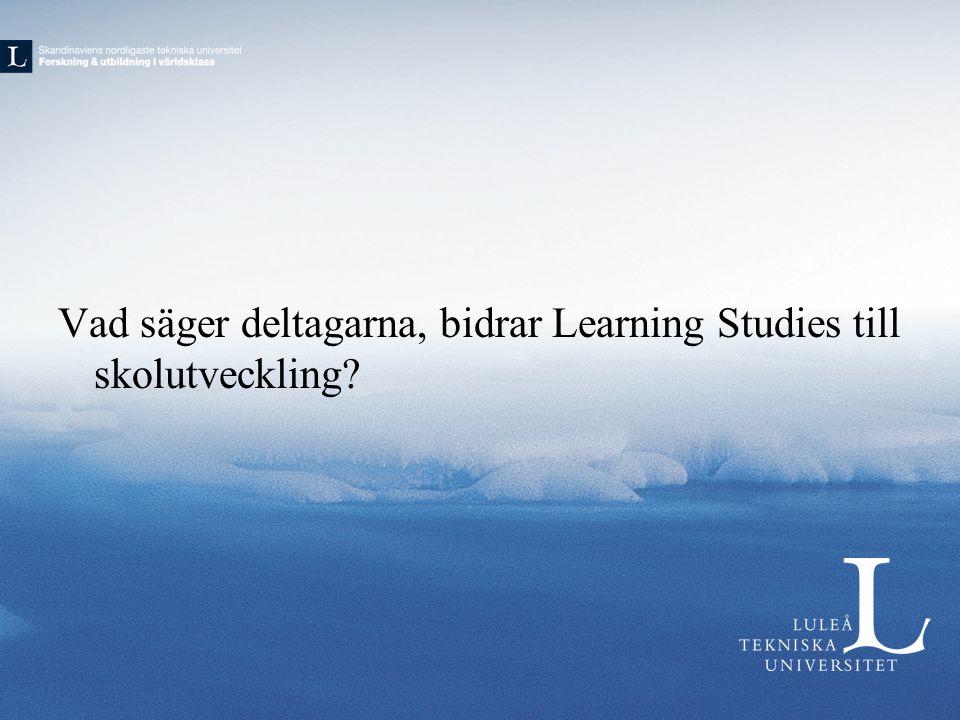 Vad säger deltagarna, bidrar Learning Studies till skolutveckling