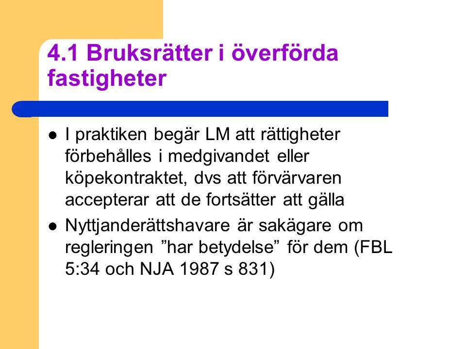 4.1 Bruksrätter i överförda fastigheter
