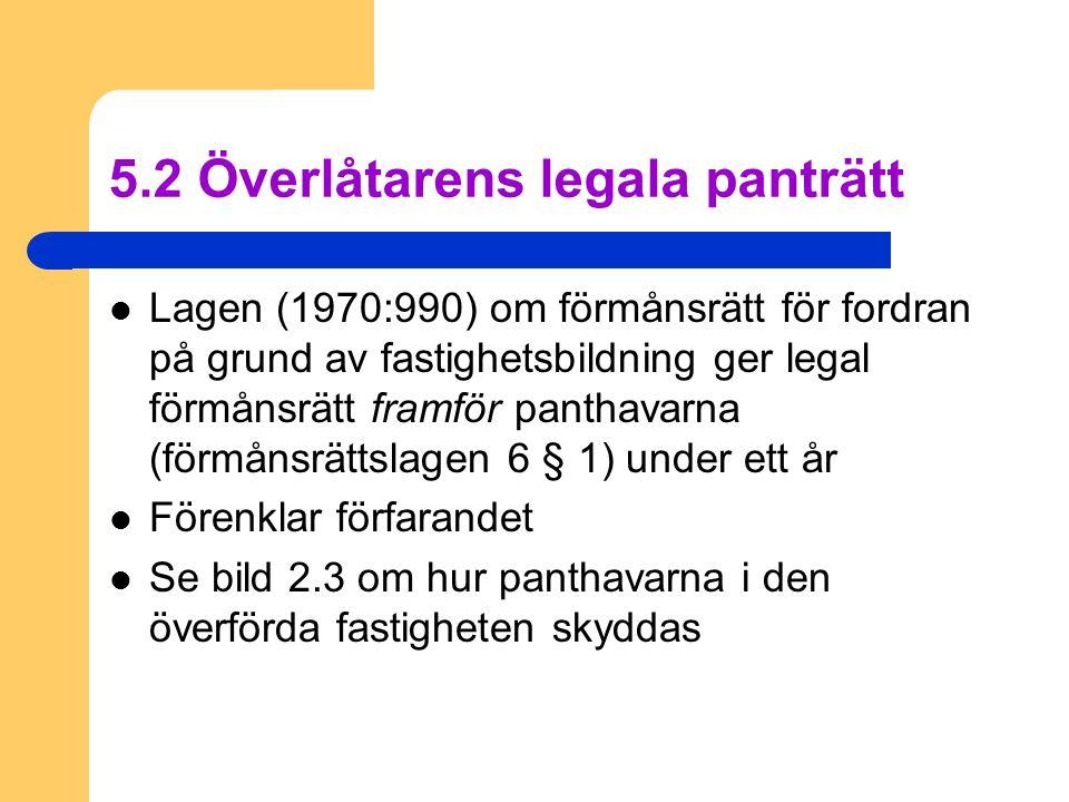 5.2 Överlåtarens legala panträtt