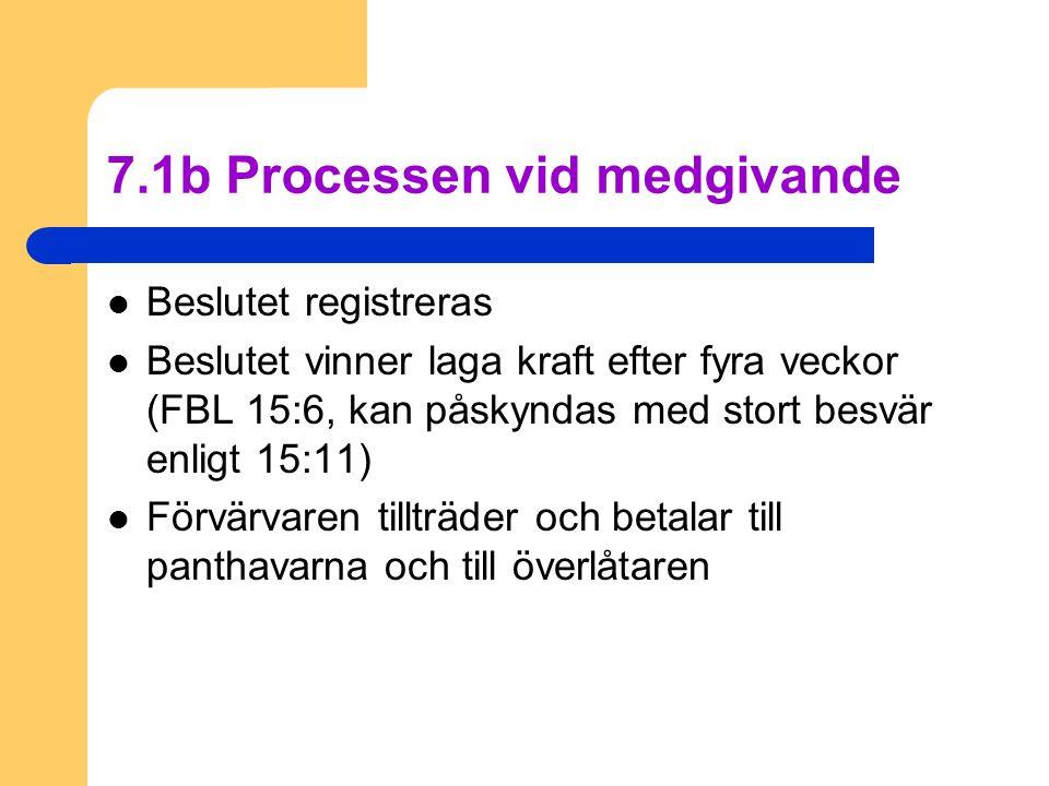 7.1b Processen vid medgivande