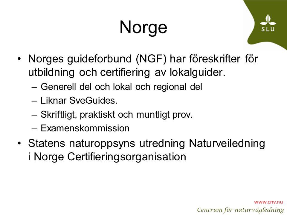 Norge Norges guideforbund (NGF) har föreskrifter för utbildning och certifiering av lokalguider. Generell del och lokal och regional del.