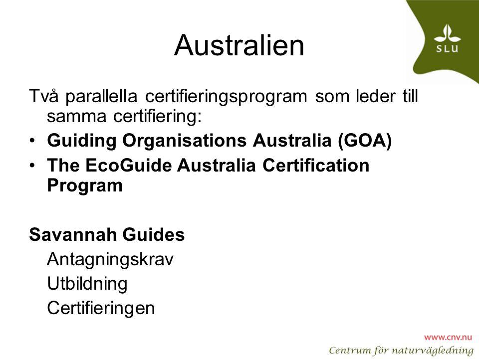 Australien Två parallella certifieringsprogram som leder till samma certifiering: Guiding Organisations Australia (GOA)