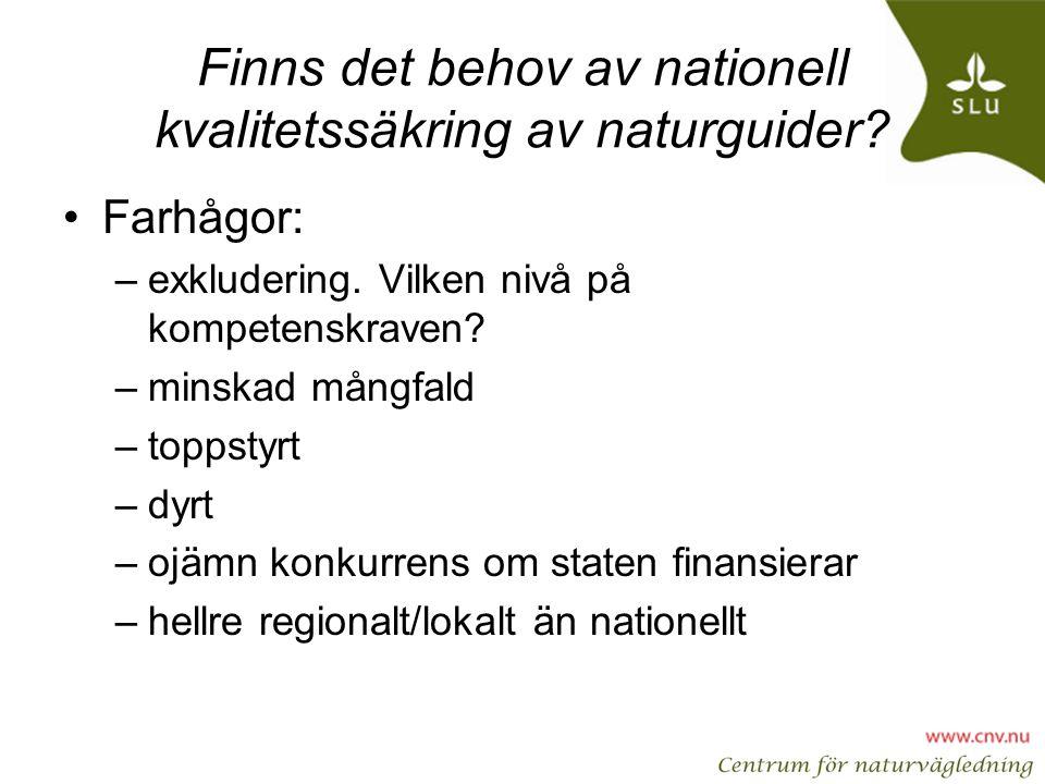 Finns det behov av nationell kvalitetssäkring av naturguider