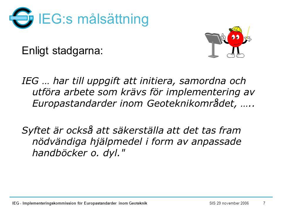 IEG:s målsättning Enligt stadgarna: