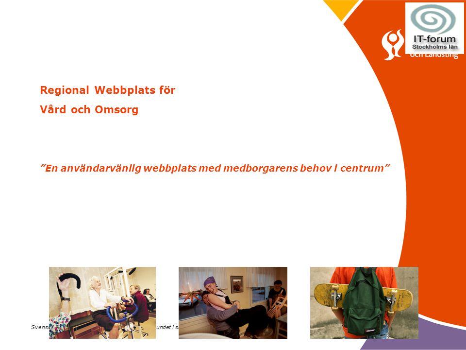 Regional Webbplats för Vård och Omsorg En användarvänlig webbplats med medborgarens behov i centrum