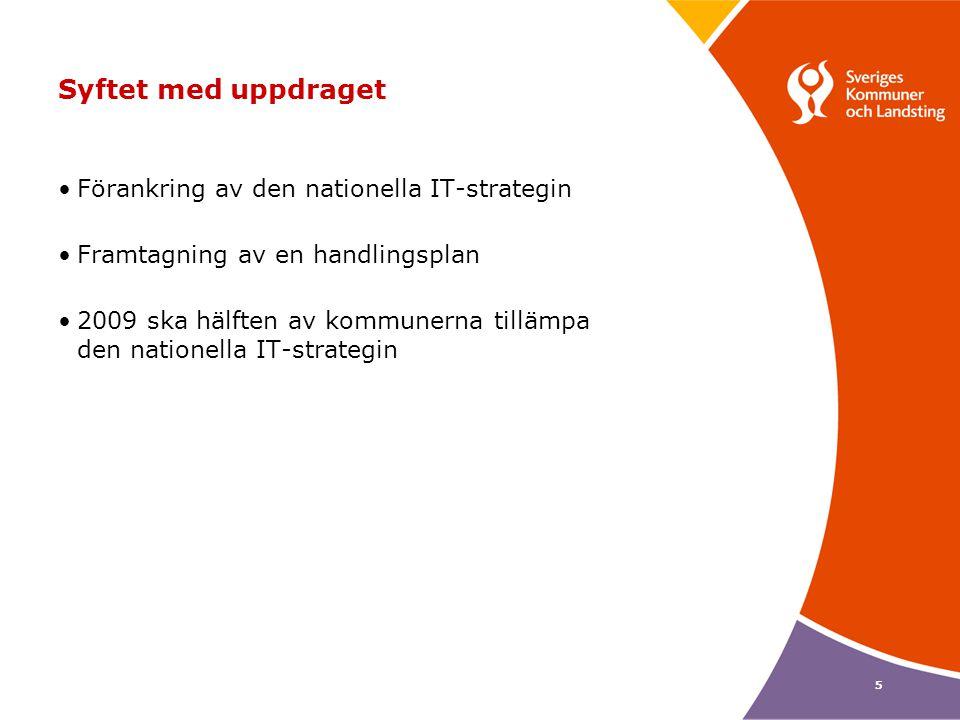 Syftet med uppdraget Förankring av den nationella IT-strategin
