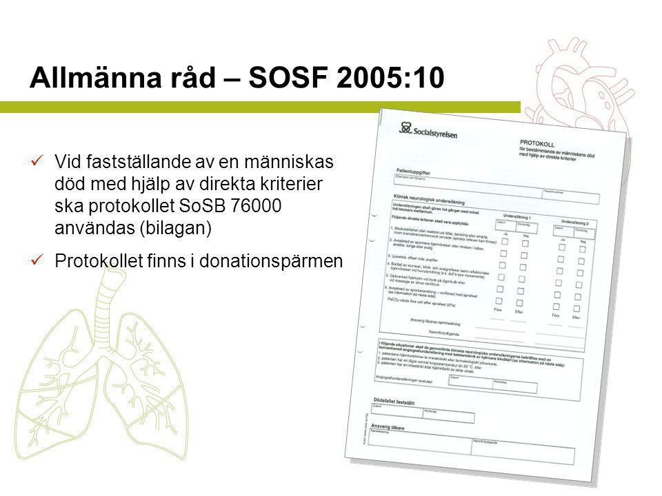 Allmänna råd – SOSF 2005:10 Vid fastställande av en människas död med hjälp av direkta kriterier ska protokollet SoSB 76000 användas (bilagan)