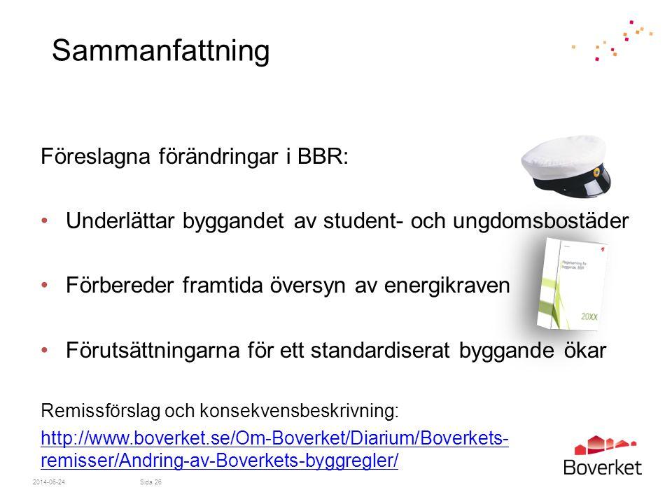 Sammanfattning Föreslagna förändringar i BBR: