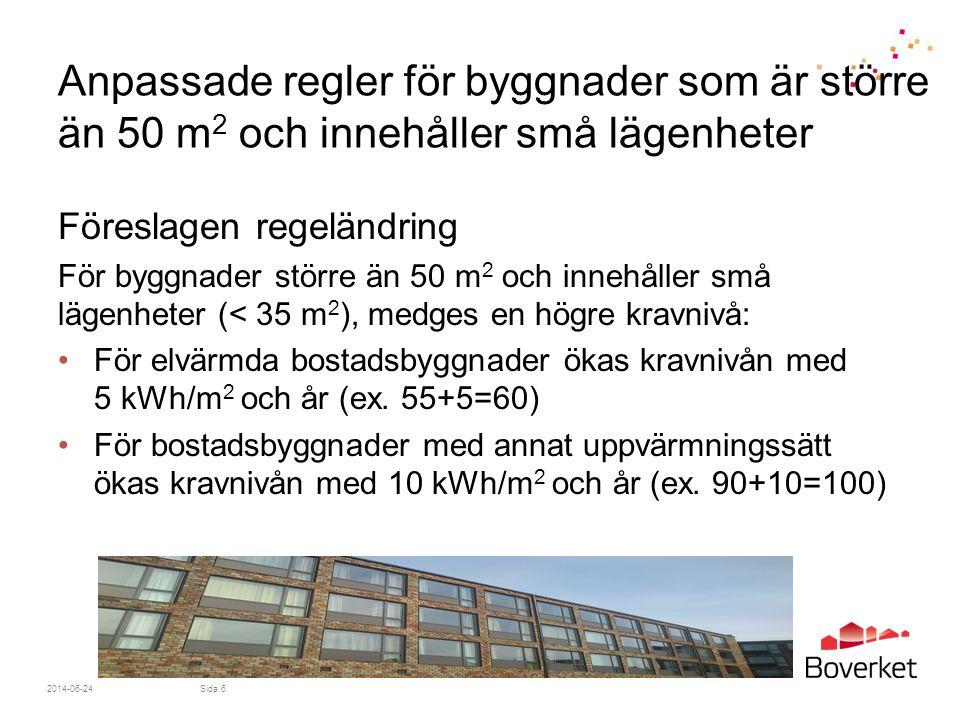 Anpassade regler för byggnader som är större än 50 m2 och innehåller små lägenheter