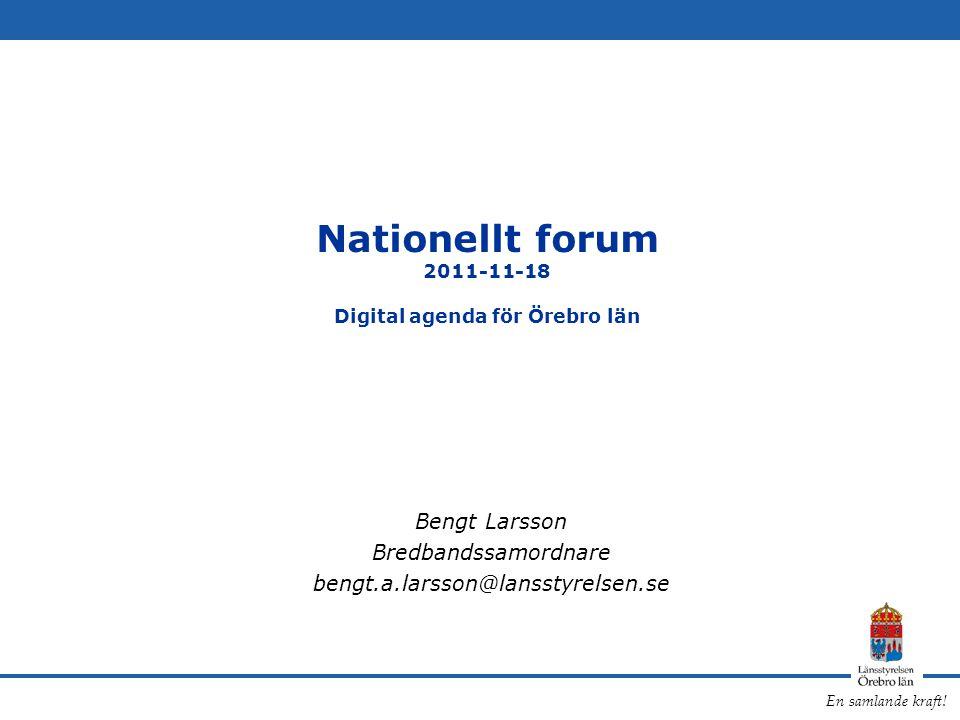 Nationellt forum 2011-11-18 Digital agenda för Örebro län