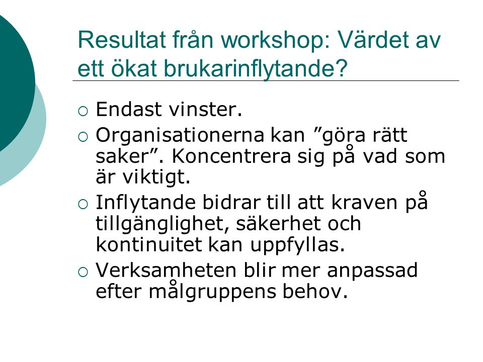 Resultat från workshop: Värdet av ett ökat brukarinflytande