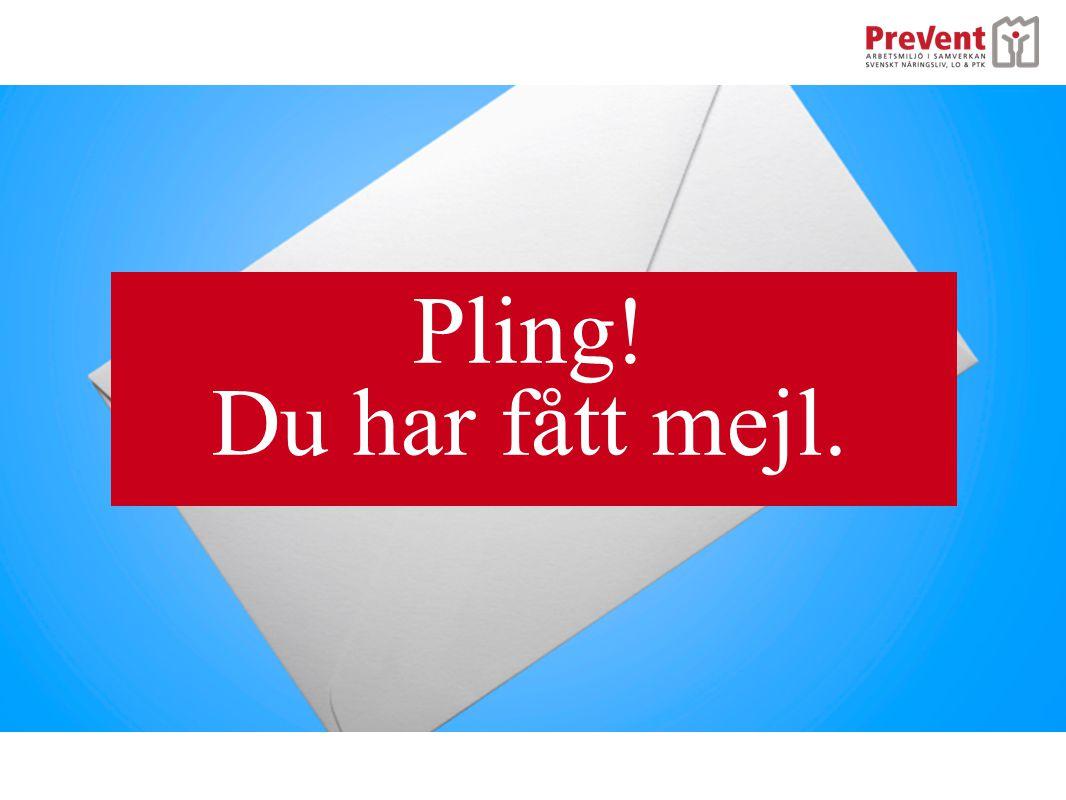 Pling! Du har fått mejl.