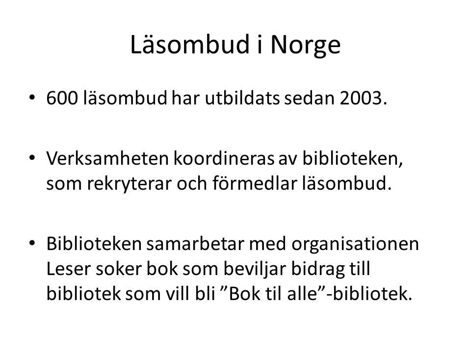 Läsombud i Norge 600 läsombud har utbildats sedan 2003.