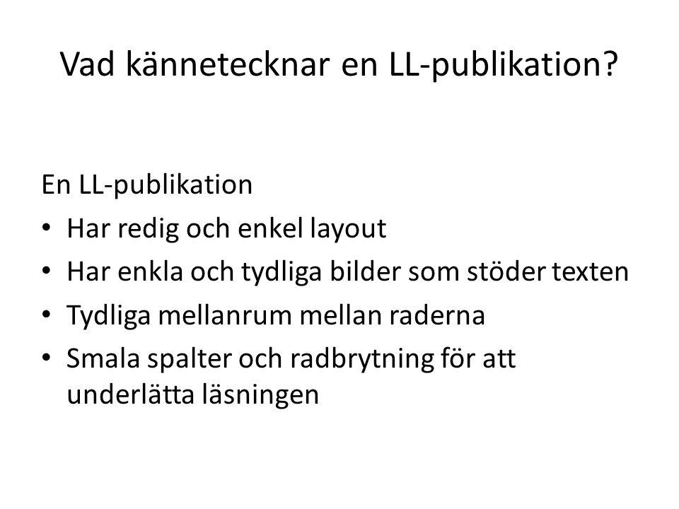 Vad kännetecknar en LL-publikation