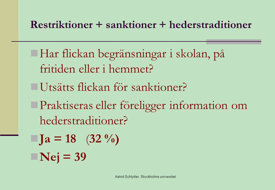 Restriktioner + sanktioner + hederstraditioner
