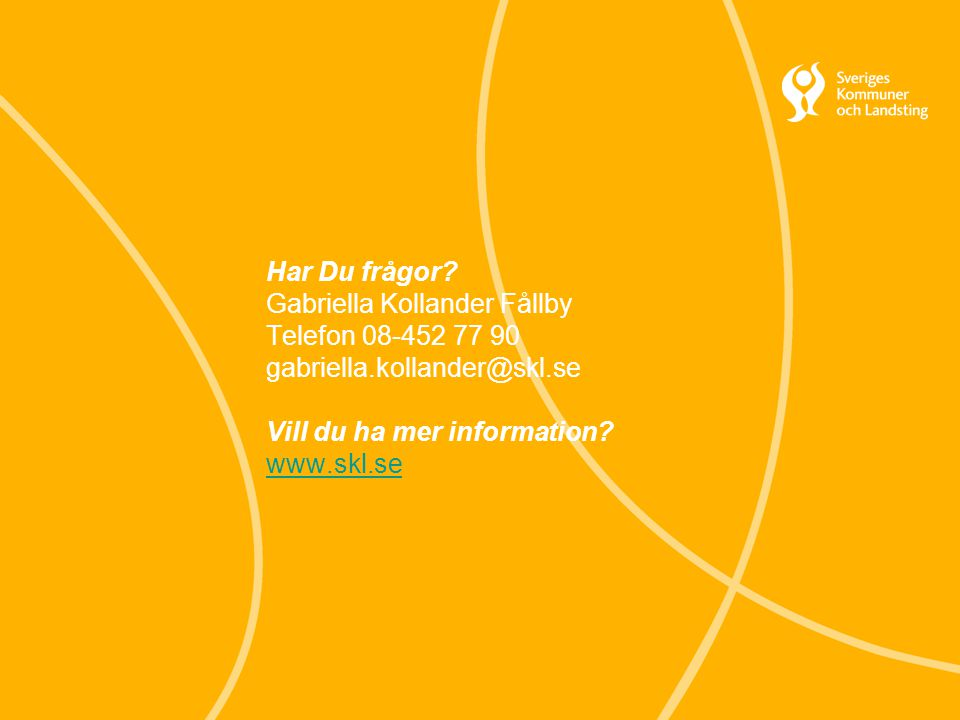 Har Du frågor Gabriella Kollander Fållby. Telefon 08-452 77 90. gabriella.kollander@skl.se. Vill du ha mer information