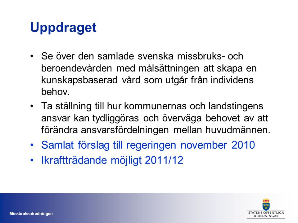 Uppdraget Samlat förslag till regeringen november 2010