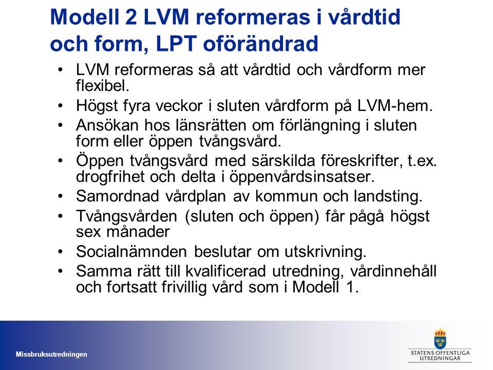 Modell 2 LVM reformeras i vårdtid och form, LPT oförändrad