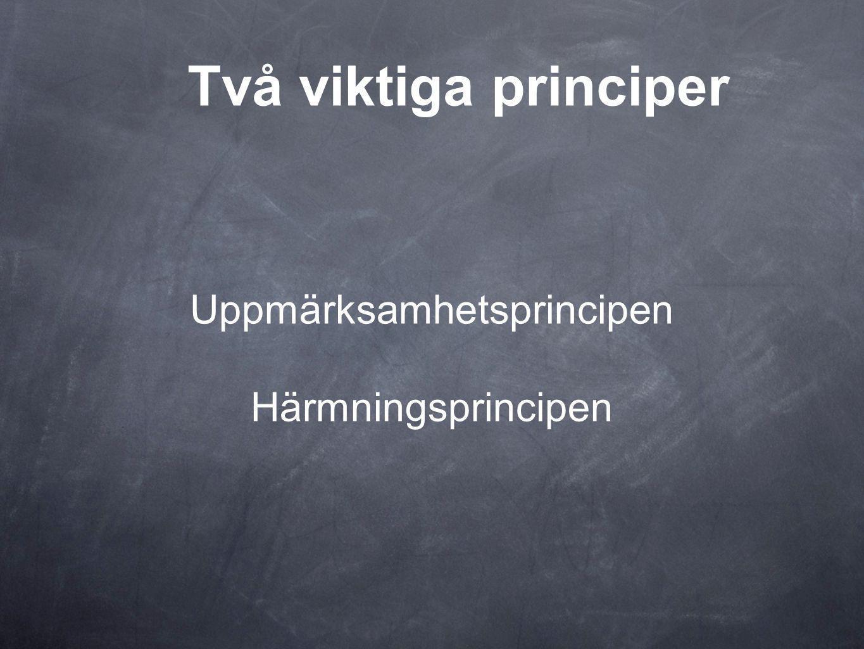 Uppmärksamhetsprincipen Härmningsprincipen