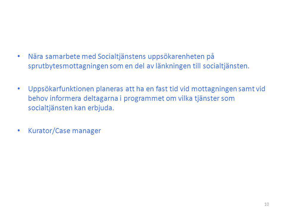 Nära samarbete med Socialtjänstens uppsökarenheten på sprutbytesmottagningen som en del av länkningen till socialtjänsten.