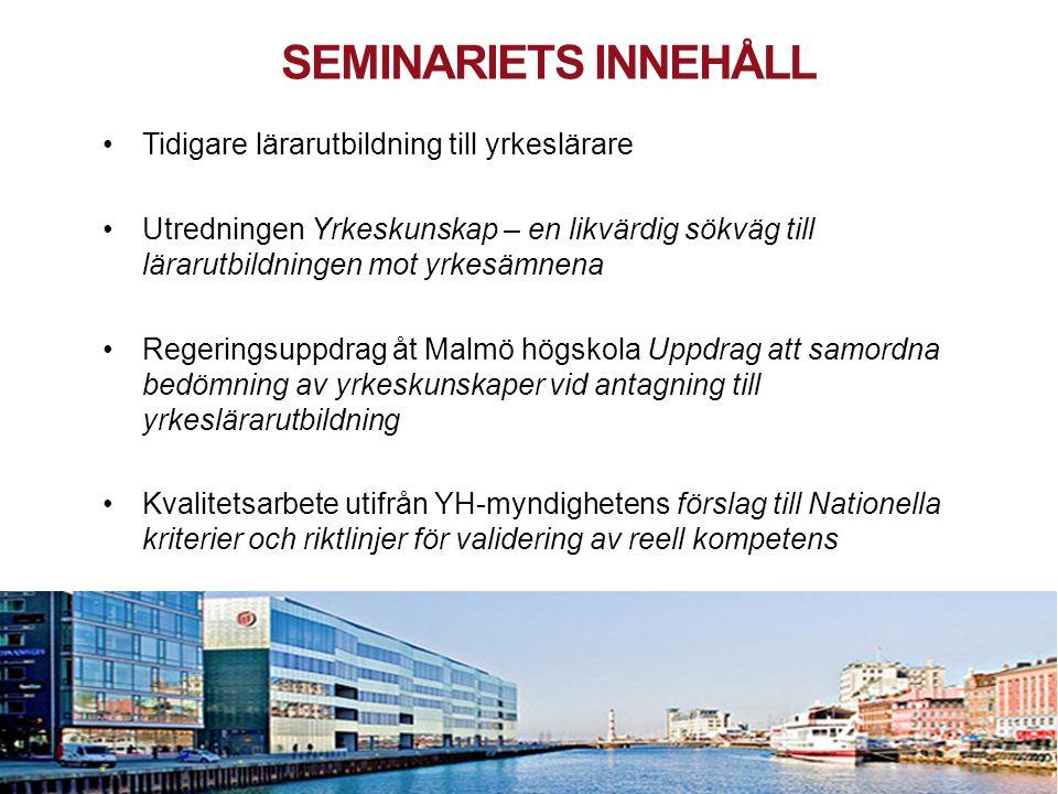 Seminariets innehåll Tidigare lärarutbildning till yrkeslärare