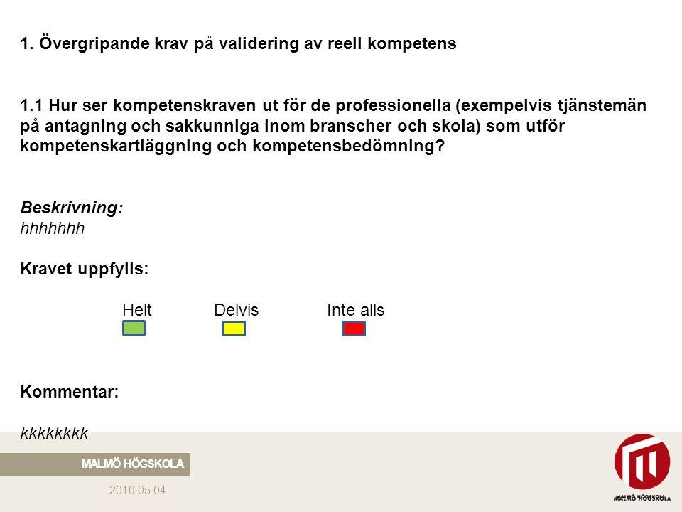 1. Övergripande krav på validering av reell kompetens