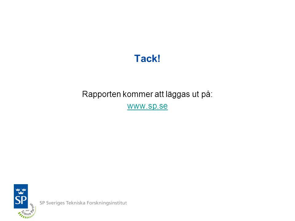Rapporten kommer att läggas ut på: www.sp.se