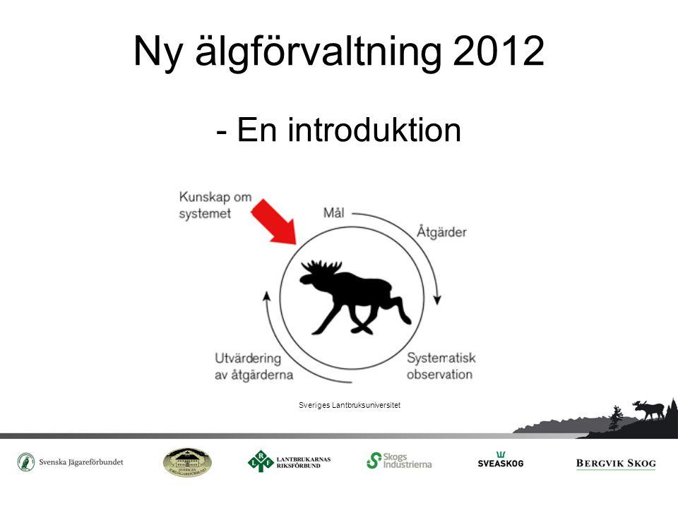 Ny älgförvaltning 2012 - En introduktion Sveriges Lantbruksuniversitet