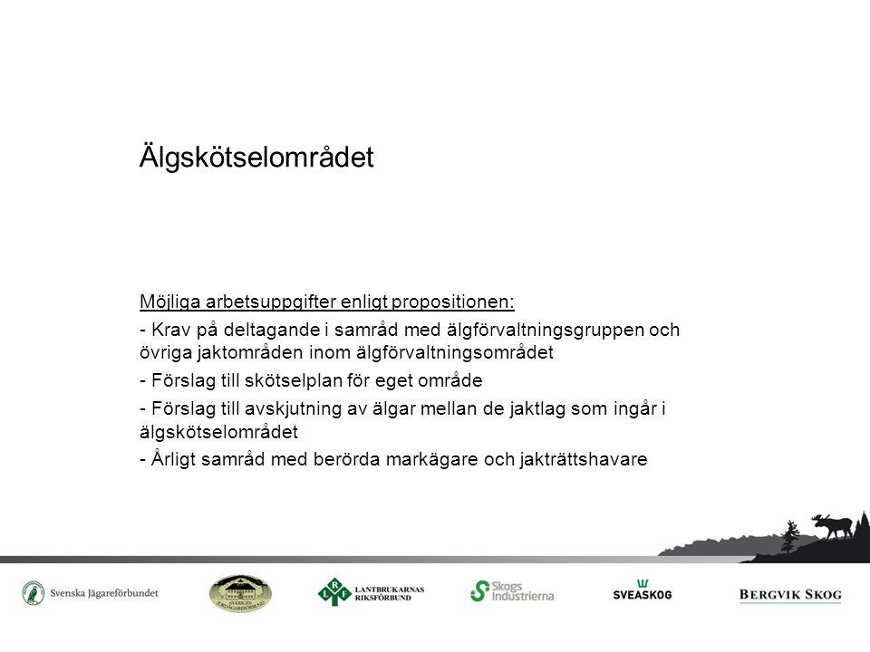 Älgskötselområdet Möjliga arbetsuppgifter enligt propositionen: