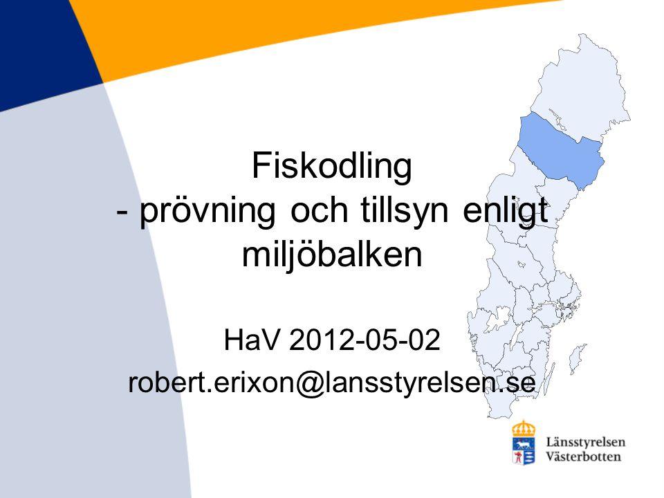 Fiskodling - prövning och tillsyn enligt miljöbalken