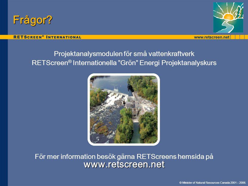 Frågor www.retscreen.net Projektanalysmodulen för små vattenkraftverk