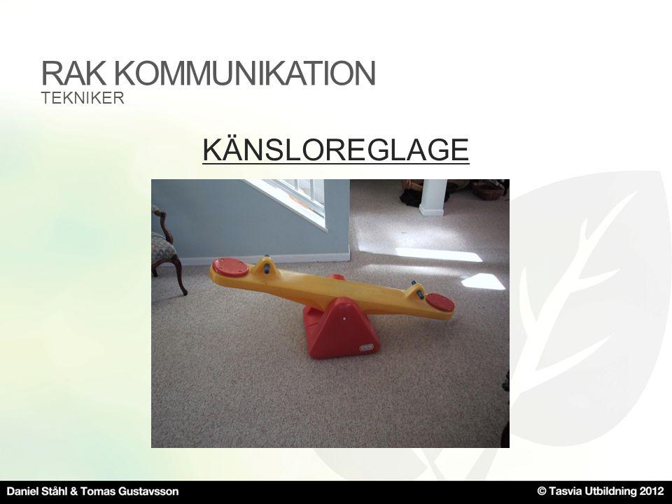 RAK KOMMUNIKATION TEKNIKER KÄNSLOREGLAGE