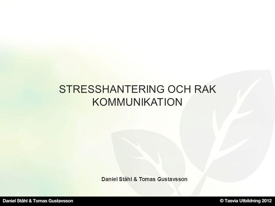 STRESSHANTERING OCH RAK KOMMUNIKATION