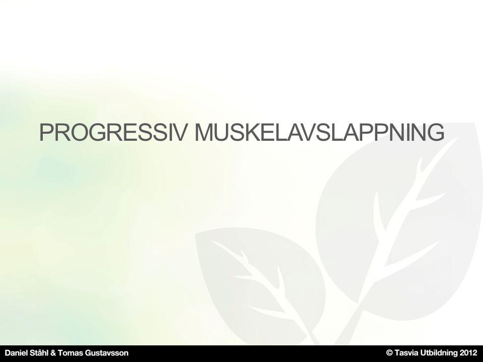 PROGRESSIV MUSKELAVSLAPPNING